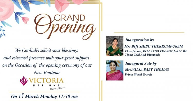 Victoria Designs  - an elegant solution to your designs getting inaugurated on March 15