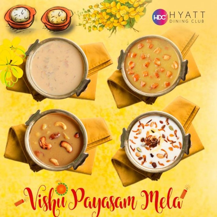 Vishu Payasam Mela at Grand Hyatt Kochi Bolgatty